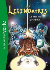 Les Légendaires 07 - La menace des dieux