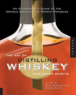 The Art of Distilling Whiskey and Other Spirits Book