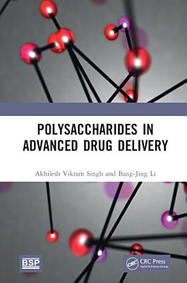 Polysaccharides in Advanced Drug Delivery