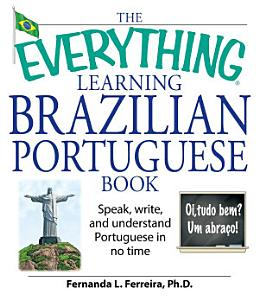 The Everything Learning Brazilian Portuguese Book PDF