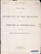 Letter from the Secretary of the Treasury, Transmitting Estimates of Appropriations...: Service of the Fiscal Year Ending June 30, 1896