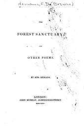 The Forest Sanctuary: And Other Poems