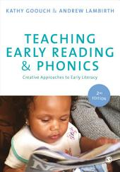 Teaching Early Reading and Phonics: Creative Approaches to Early Literacy, Edition 2