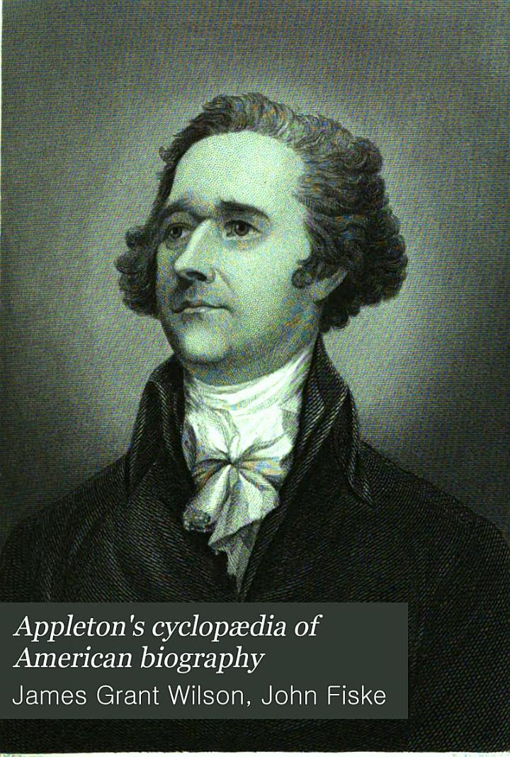 Appleton's Cyclopædia of American Biography: Grinnell-Lockwood