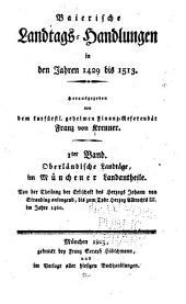 Baierische Landtags-Handlungen in den Jahren 1429 bis 1513: Bände 1-2