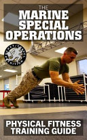The Marine Special Operations Physical Fitness Training Guide