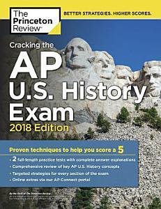 Cracking the AP U  S  History Exam  2018 Edition Book