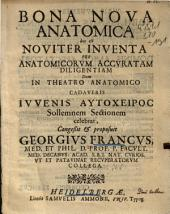 Bona Nova Anatomica hoc est Noviter Inventa Per Anatomicorum Accuratam Diligentiam