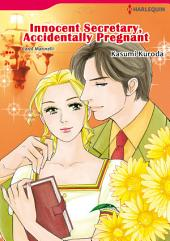 INNOCENT SECRETARY, ACCIDENTALLY PREGNANT: Harlequin Comics