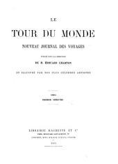 Le Tour du monde: nouveau journal des voyages, Volume47