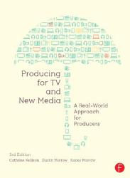 Producing For Tv And New Media Book PDF