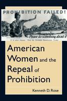 American Women and the Repeal of Prohibition PDF