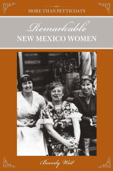 More Than Petticoats  Remarkable New Mexico Women  2nd PDF
