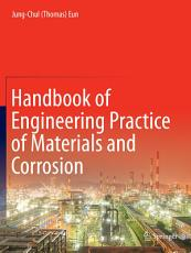 Handbook of Engineering Practice of Materials and Corrosion PDF