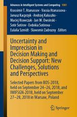 Uncertainty and Imprecision in Decision Making and Decision Support  New Challenges  Solutions and Perspectives PDF