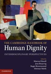 The Cambridge Handbook of Human Dignity: Interdisciplinary Perspectives