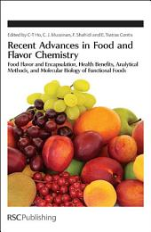 Recent Advances in Food and Flavor Chemistry: Food Flavors and Encapsulation, Health Benefits, Analytical Methods, and Molecular Biology of Functional Foods