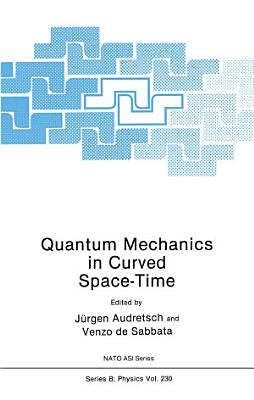Quantum Mechanics in Curved Space Time PDF