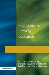 Humanities in Primary Education: History, Geography and Religious Education in the Classroom