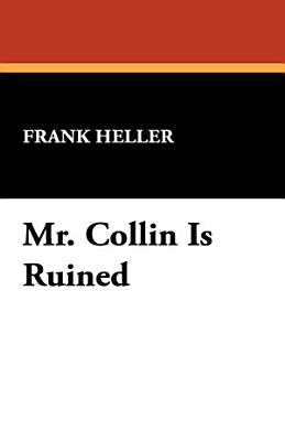 Mr  Collin Is Ruined