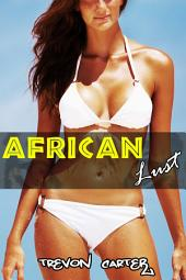 African Lust (Interracial, Cheating Wife Erotica)