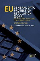 EU General Data Protection Regulation (GDPR): An Implementation and Compliance Guide - Second edition
