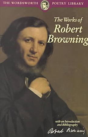 The Works of Robert Browning PDF