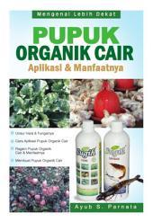 Pupuk Organik Cair Aplikasi & Manfaatnya