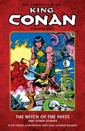 Chronicles of King Conan Volume 1: The Witch of the Mists and Other Stories: Volume 1
