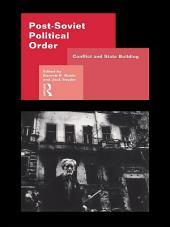 Post-Soviet Political Order