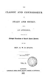 The classic and connoisseur in Italy and Sicily, with an appendix containing an abridged tr. of Lanzi's Storia pittorica: Volume 2