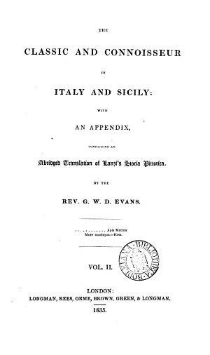 The classic and connoisseur in Italy and Sicily  with an appendix containing an abridged tr  of Lanzi s Storia pittorica