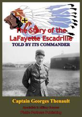 The Story Of The Lafayette Escadrille Told By Its Commander