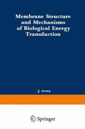 Membrane Structure and Mechanisms of Biological Energy Transduction