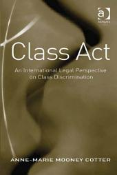 Class Act: An International Legal Perspective on Class Discrimination