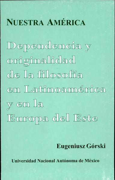 Dependencia y originalidad de la filosofía en Latinoamérica y en la Europa del Este