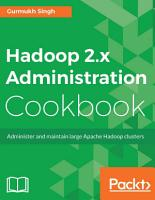 Hadoop 2 x Administration Cookbook PDF