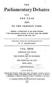 "The Parliamentary History of England from the Earliest Period to the Year 1803: From which Last-mentioned Epoch it is Continued Downwards in the Work Entitled ""Hansard's Parliamentary Debates."", Volume 27"