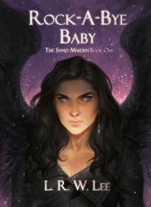 Rock-A-Bye Baby (The Sand Maiden Book One): New Adult Epic Fantasy Paranormal Romance with Young Adult Appeal Fairy Tale Retelling