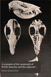A Synopsis of the Mammals of North America and Adjacent Seas: Volume 2, Part 1