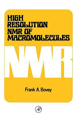 High Resolution NMR of Macromolecules PDF