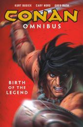 Conan Omnibus Volume 1: Birth of the Legend: Volume 1