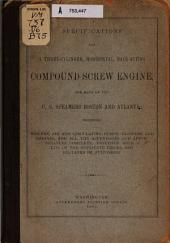 Specifications for a Three-cylinder, Horizontal, Back-acting Compound Screw Engine for Each of the U.S. Steamers Boston & Atlanta...