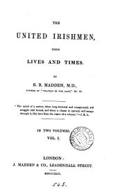 The United Irishmen, their lives and times: Volume 1
