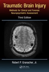 Traumatic Brain Injury: Methods for Clinical and Forensic Neuropsychiatric Assessment,Third Edition, Edition 3