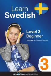 Learn Swedish - Level 3: Beginner: Volume 2: Lessons 1-25