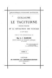 Guillaume le Taciturne, prince d'Orange et la révolution des Pays-Bas au XVIme siècle: Volume1