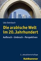 Die arabische Welt im 20  Jahrhundert PDF