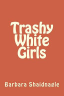 Trashy White Girls PDF