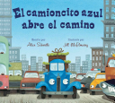 El Camioncito Azul Abre El Camino  Little Blue Truck Leads the Way Spanish Board Book